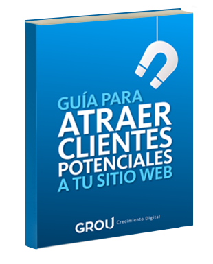 Guía para atraer clientes potenciales a tu sitio web   Grou
